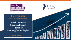 LTSF Seminar: How to Increase Business Impact, Thanks to Learning Technologies with Training Orchestra