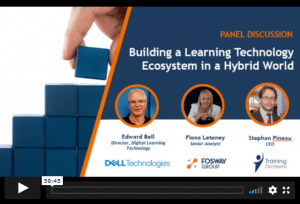 Panel Discussion with Training Orchestra, Fosway Group, Dell EMC: Building a Learning Tech Ecosystem in a Hybrid World